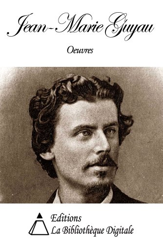 Oeuvres de Jean-Marie Guyau (French Version)