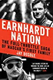 Earnhardt Nation: The Full-Throttle Saga of
