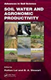 Soil Water and Agronomic Productivity, , 1439850798