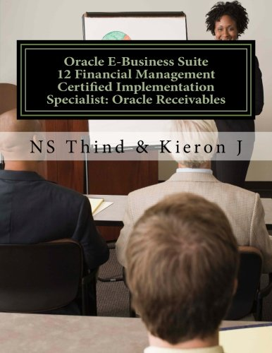 Oracle E-Business Suite 12 Financial Management Certified Implementation Specialist: Oracle Receivables