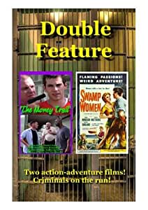 THE MONEY TRAIL / SWAMP WOMEN . Double feature