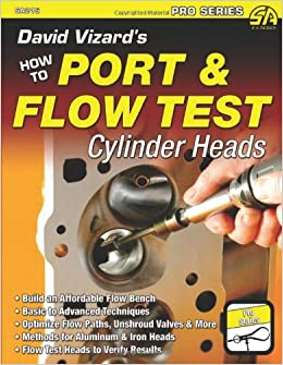 David Vizard's How to Port & Flow Test Cylinder Heads (S-A