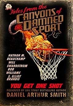 Tales from the Canyons of the Damned: No. 23 by [Smith, Daniel Arthur, Swardstrom, Will, Beauchamp, Nathan M., Williams, Bob, Brandis, S. Elliot]