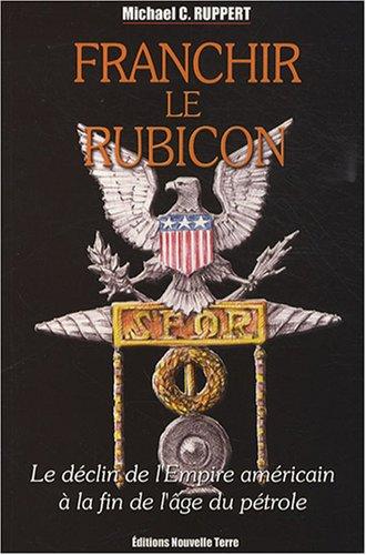 Franchir le Rubicon. T.2: declin de empire americian a la fin de