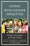 img - for Coping with Gender Inequities: Critical Conversations of Women Faculty book / textbook / text book