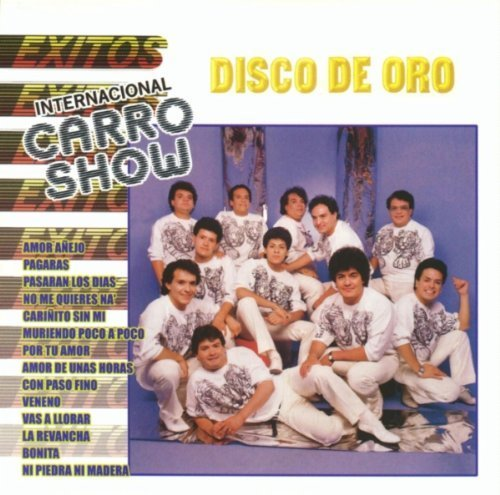 Internacional Carro Show - Disco De Oro by Internacional Carro Show (2002-06-18? - Amazon.com Music