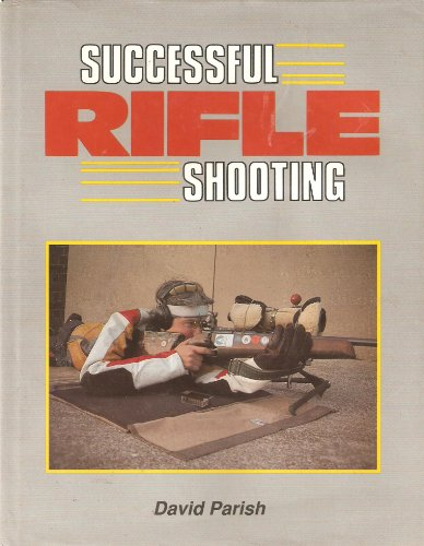 Small Bore Target Shooting (Successful Rifle Shooting: With Small-Bore and Air)
