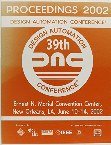 Proceedings of the 39th Design Automation Conference 2002 (DESIGN AUTOMATION - Centre Stoneridge