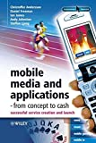 Mobile Media and Applications, From Concept to Cash: Successful Service Creation and Launch