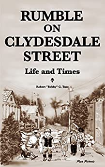 Rumble on Clydesdale Street: Life and Times by [Tuss, Robert G.]