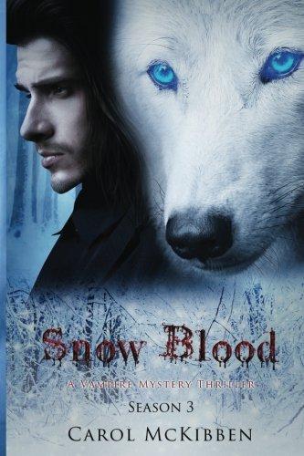 Snow Blood: Season 3 (A Vampire Mystery Thriller) (Volume 3) pdf epub