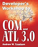 Developer's Workshop to COM and ATL 3.0, Andrew W. Troelsen, 1556227043