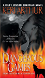 Dangerous Games (Riley Jensen, Guardian, Book 4): A Riley Jenson Guardian Novel
