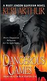 Dangerous Games (Riley Jensen, Guardian, Book 4): A Riley Jenson Guardian Novel