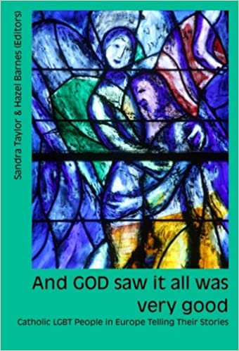 Book And GOD saw it all was very good: Catholic LGBT People in Europe Telling Their Stories
