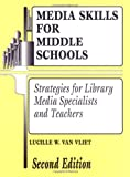 Media Skills for Middle Schools, Lucille W. Van Vliet, 1563085518