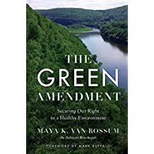 The Green Amendment: Securing Our Right To A Healthy Environement