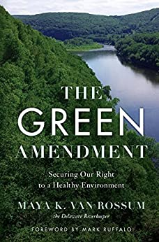 The Green Amendment: Securing Our Right To A Healthy Environement by [van Rossum , Maya K.]