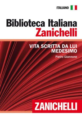 Vita scritta da lui medesimo (Biblioteca Italiana Zanichelli) (Italian Edition)