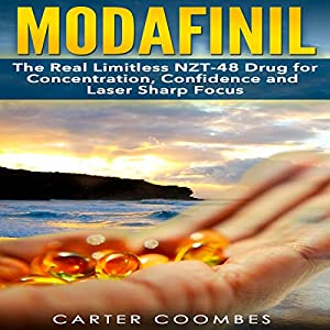 Amazon.com: Modafinil: The Real Limitless NZT-48 Drug for Concentration,  Confidence and Laser Sharp Focus (Audible Audio Edition): Carter Coombes,  ...