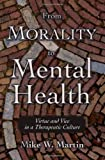 From Morality to Mental Health, Mike W. Martin, 0195304713