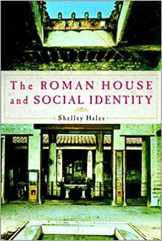 The Roman House and Social Identity by Shelley Hales (2003-08-25)