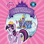My Little Pony: Meet the Princess of Friendship | Lucy Rosen