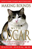 Making Rounds with Oscar, David Dosa, 1401310435