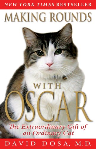 making-rounds-with-oscar-the-extraordinary-gift-of-an-ordinary-cat