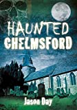 Haunted Chelmsford