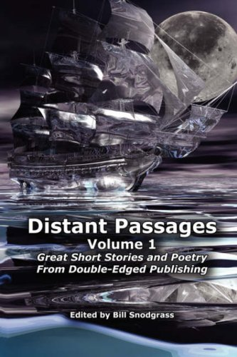 Distant Passages - Volume 1: Great Short Stories and Poetry From Double-Edged Publishing ebook