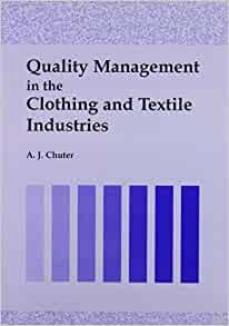 quality managment in the textile industry 112 nature and quality of jobs  in the clothing and textile industry (morris et al 2007) the global trend has been for less.
