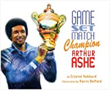 Game, Set, Match, Champion Arthur Ashe, Crystal Hubbard, 1600603661