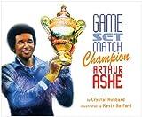 Game, Set, Match Champion Arthur Ashe