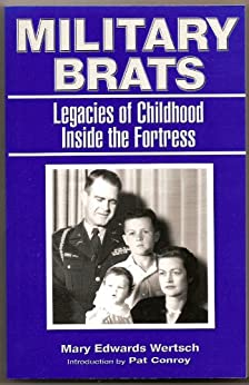 MILITARY BRATS: Legacies of Childhood Inside the Fortress by [WERTSCH, MARY]