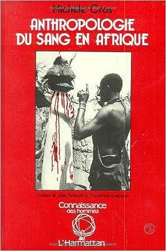 En ligne Anthropologie du sang en Afrique : Essai d'hématologie symbolique chez les Lobi du Burkina Faso et de Côte-d'Ivoire pdf