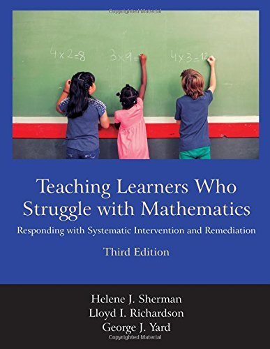 Teaching Learners Who Struggle with Mathematics: Responding with Systematic Intervention and Remediation, Third Edition by Helene J. Sherman (2015-06-10)