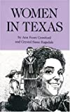 Women in Texas, Ann Fears Crawford and Crystal Sasse Ragsdale, 0938349732