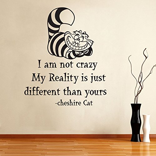Alice In Wonderland Wall Decals Quote Cheshire Cat I Am Not Crazy My Reality is Just Different Than Yours Vinyl Wall Sticker Living Room Bedroom Wall Decals Home Decor