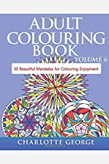 Adult Colouring Book - Volume 6: 50 Original Mandalas for Colouring Enjoyment Paperback
