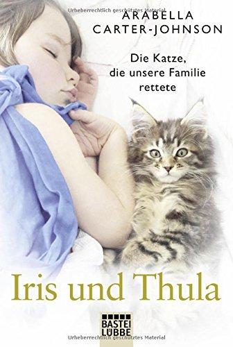 Iris und Thula: Die Katze, die unsere Familie rettete