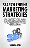 Search Engine Marketing (SEO) Strategies: How to use them effectively to boost your business today
