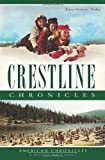 Crestline Chronicles (American Chronicles (History Press))