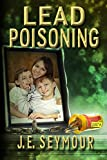 Lead Poisoning (Kevin Markinson Series Book 1)