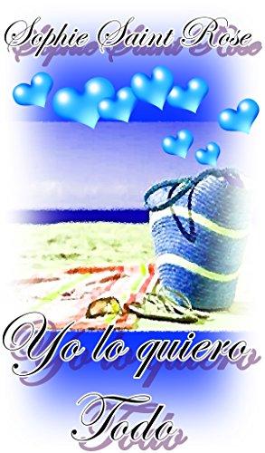 Yo lo quiero todo (Spanish Edition)