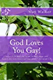 God Loves You Gay, May Walker, 1484858816