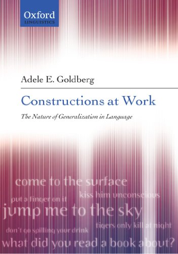 - Constructions at Work: The Nature of Generalization in Language