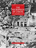 The Necropolis of Cyrene : Two Hundred Years of Exploration, Thorn, James Copland, 8882653390