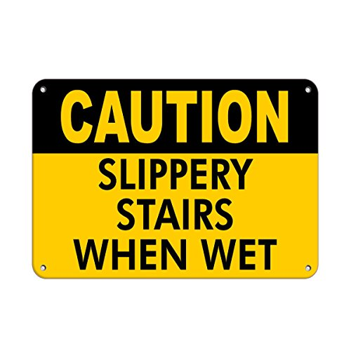 Caution Slippery Stairs When Wet Slippery When Wet Signs Aluminum Metal Sign 10 in x 14 in Custom Warning & Saftey Sign Pre-drilled Holes for Easy -