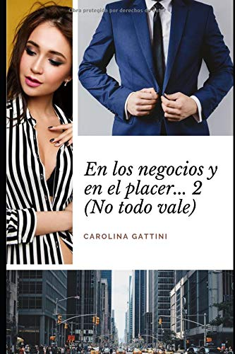 En los negocios y en el placer... 2: (no todo vale) por Carolina Gattini